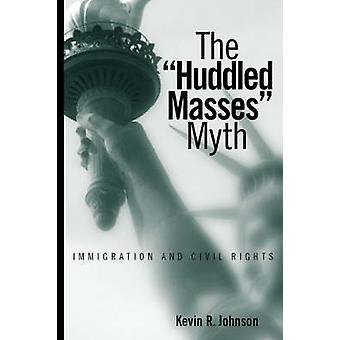 El mito de masas amontonadas - inmigración y los derechos civiles por Kevin Johnso