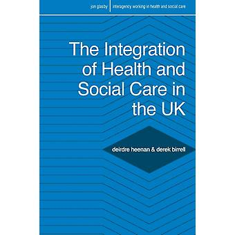 Integration of Health and Social Care in the UK by Deirdre Heenan