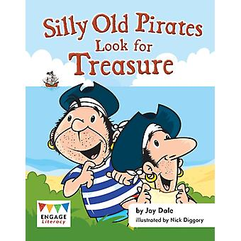 Silly Old Pirates Look for Treasure by Jay Dale