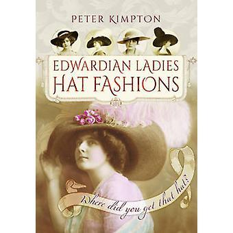 Edwardian dames Hat Fashions waar heb je die hoed door Peter Kimpton