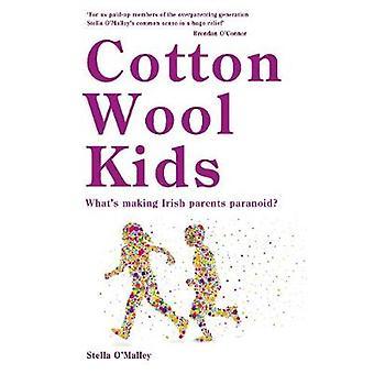 Cotton Wool Kids  Whats Making Irish Parents Paranoid by Stella O Malley
