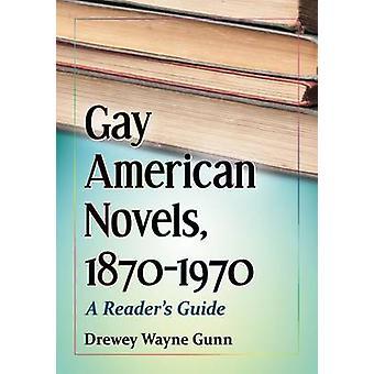 Gay amerikanische Romane - 1870-1970-ein Leser-Guide von Drewey Wayne Gun