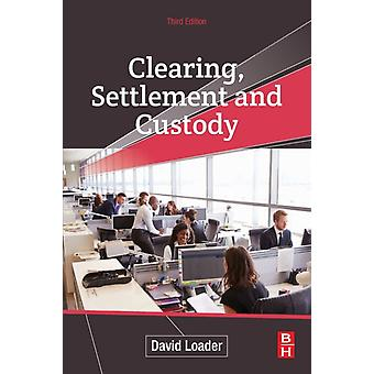 Clearing Settlement and Custody by Loader & David