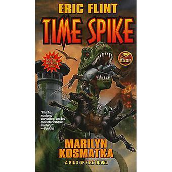 Time Spike by Eric Flint - Marilyn Kostmatka - 9781439133125 Book