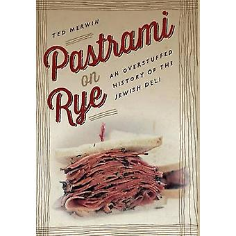 Pastrami på rug af Ted Merwin