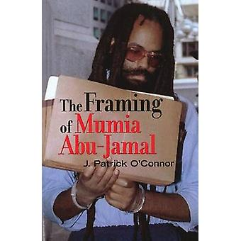 The Framing of Mumia AbuJamal par J Patrick O Connor
