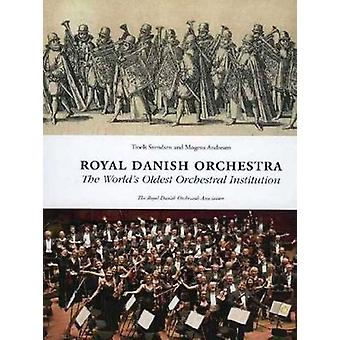 Royal Danish Orchestra  The Worlds Oldest Orchestral Institution by Troels Svendsen & Mogens Andresen
