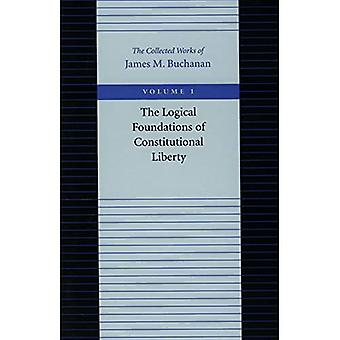 Logical Foundations of Constitutional Liberty, Vol. 1