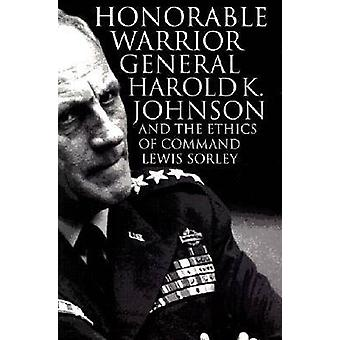 Honorable guerriero - generale Harold K.Johnson e l'etica del comando