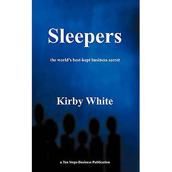Sleepers The Worlds best kept business secret by WHITE & KIRBY