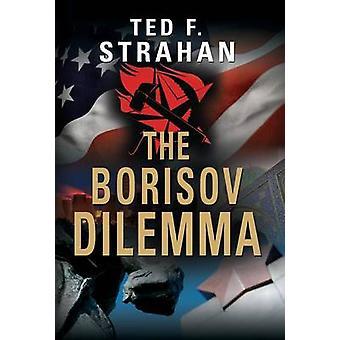 The Borisov Dilemma by Strahan & Ted F.
