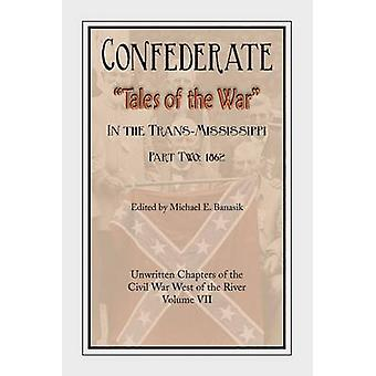 Confederate Tales of the War Part Two by Banasik & Michael E.