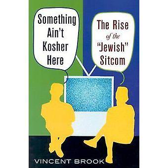 Qualcosa non è Kosher qui - l'ascesa della Sitcom ebraica da Vincent