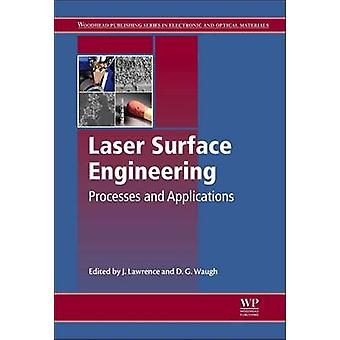 Laser Surface Engineering Processes and Applications by Lawrence & Jonathan R.