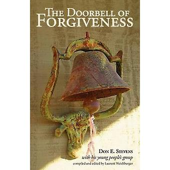 The Doorbell of Forgiveness by Stevens & Don E