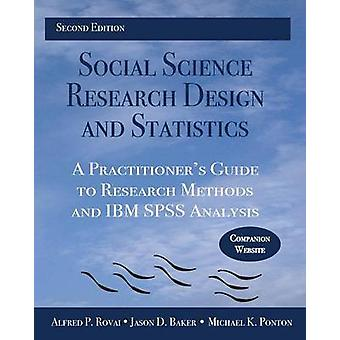 Social Science Research Design and Statistics A Practitioners Guide to Research Methods and IBM SPSS Analysis by Rovai & Alfred P.