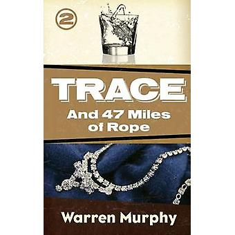 And 47 Miles of Rope by Murphy & Warren