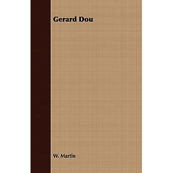 Gerard Dou by Martin & W.