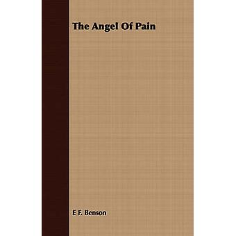 The Angel of Pain by Benson & E. F.