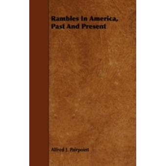 Rambles In America Past And Present by Pairpoint & Alfred J.