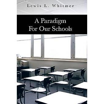 Et paradigme for våre skoler av Whitmer & Lewis L.