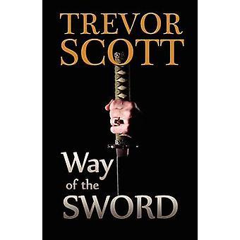 Way of the Sword by Scott & Trevor