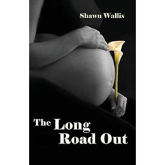 The Long Road Out by Wallis & Shawn