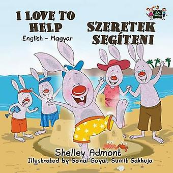 I Love to Help English Hungarian Bilingual Edition by Admont & Shelley