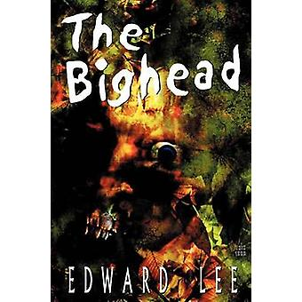 The Bighead by Lee & Edward