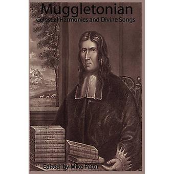 Muggletonian Celestial Harmonies and Divine Songs by Pettit & Mike