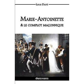 MarieAntoinette  le complot maonnique by Dast & Louis