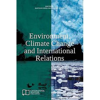 Environment Climate Change and International Relations by SosaNunez & Gustavo