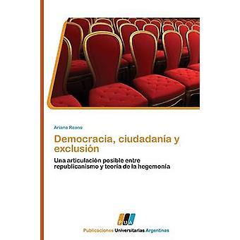 Democracia Ciudadania y Exclusion by Reano Ariana