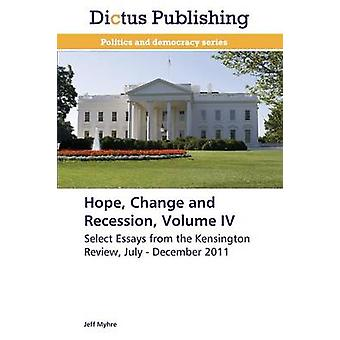 Hope Change and Recession Volume IV by Myhre Jeff