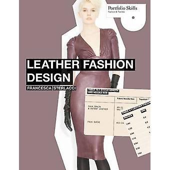 Leather Fashion Design by Francesca Sterlacci - 9781856696715 Book