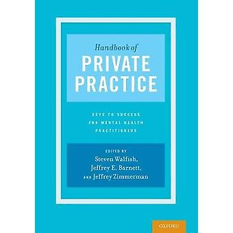 Handbook of Private Practice - Keys to Success for Mental Health Pract