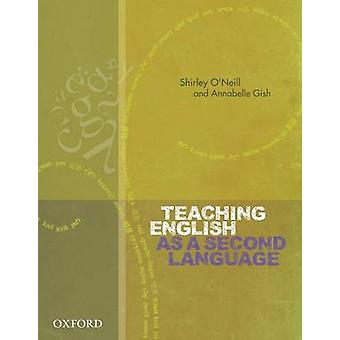 Teaching English as a Second Language by Shirley O'Neill - 9780195560