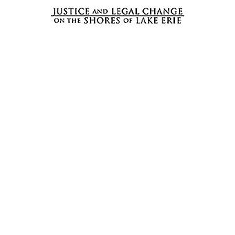 Justice and Legal Change on the Shores of Lake Erie - A History of the