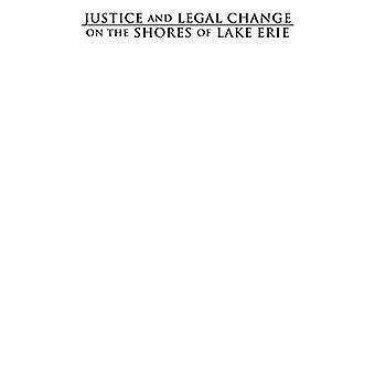 Gerechtigkeit und Rechtswandel am Ufer des Eriesees - Eine Geschichte der