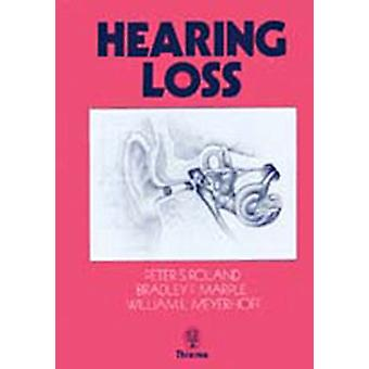 Hearing Loss by Peter S. Roland - 9780865776234 Book