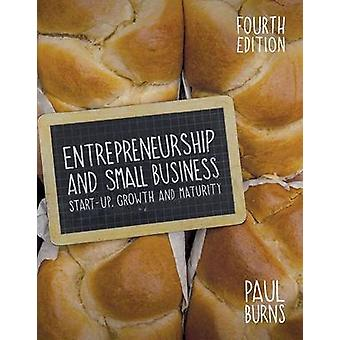 Entrepreneurship and Small Business - Start-Up - Growth and Maturity (