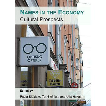 Names in the Economy - Cultural Prospects by Paula Sjoblom - 978144384