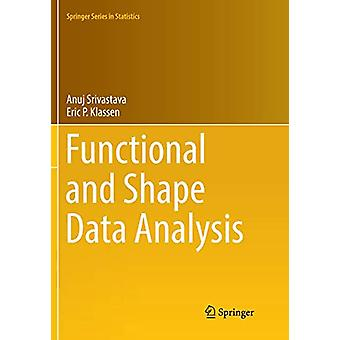 Functional and Shape Data Analysis by Anuj Srivastava - 9781493981557