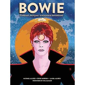 BOWIE - Stardust - Rayguns - and Moonage Daydreams by Michael Allred -