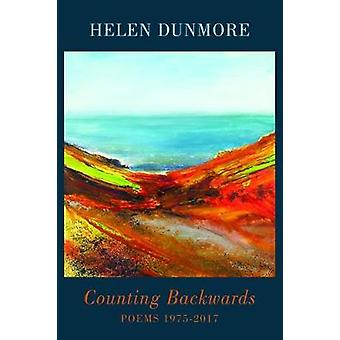 Counting Backwards - Poems 1975-2017 by Helen Dunmore - 9781780374451