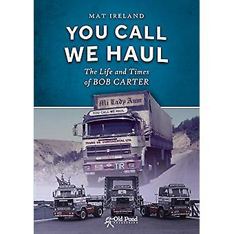 You Call - We Haul by Mat Ireland - 9781912158409 Book