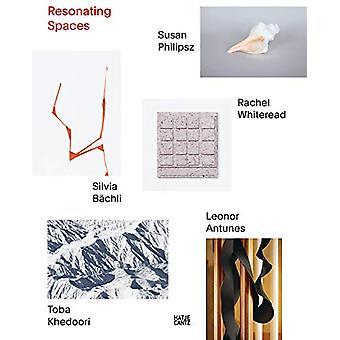 Resonating Spaces - Leonor Antunes - Silvia Bachli - Toba Khedoori - S