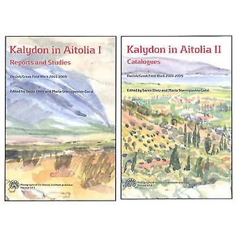 Kalydon in Aitolia I & II - Danish / Greek Field Work 2001-2005 by Sor