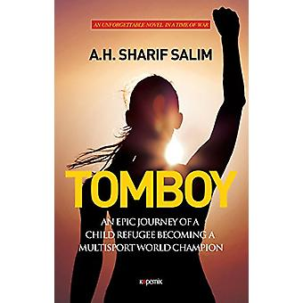 Tomboy - An Epic Journey of A Child Refugee Becoming A Multisport Worl