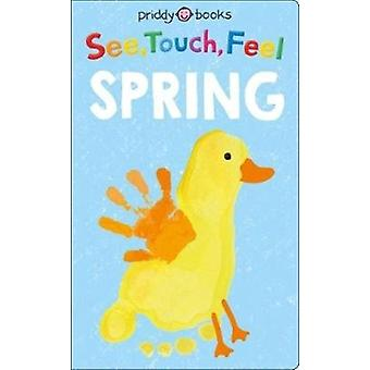 See Touch Feel Spring by Roger Priddy
